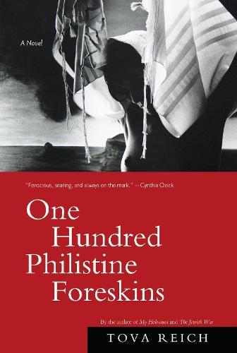 One Hundred Philistine Foreskins: A Novel (Hardback)