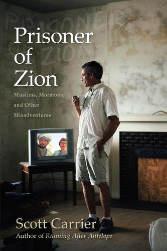 Prisoner of Zion: Muslims, Mormons and Other Misadventures (Paperback)