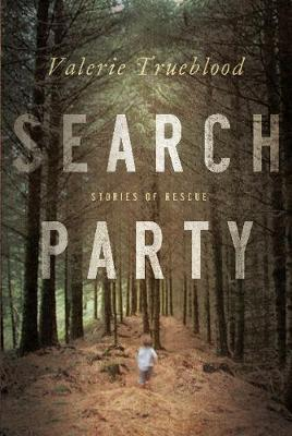 Search Party: Stories of Rescue (Paperback)