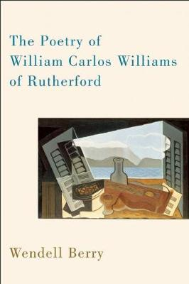 The Poetry of William Carlos Williams of Rutherford (Paperback)