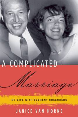 A Complicated Marriage: My Life with Clement Greenberg (Paperback)