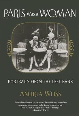Paris Was a Woman: Portraits from the Left Bank (Paperback)