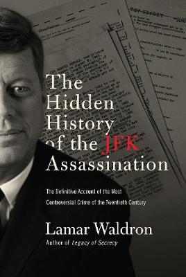 The Hidden History of the JFK Assassination (Hardback)