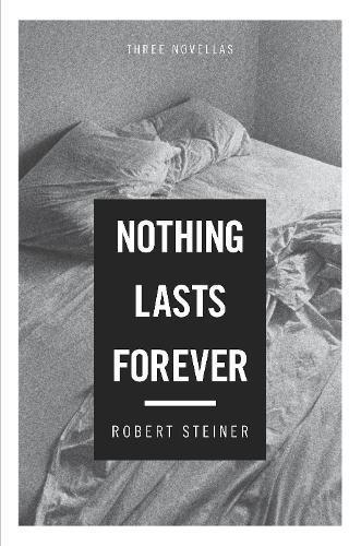 Nothing Lasts Forever: Three Novellas (Hardback)