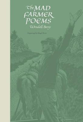 The Mad Farmer Poems (Paperback)