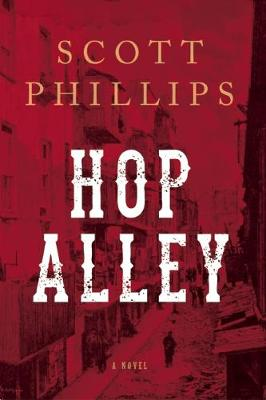 Hop Alley: A Novel (Hardback)