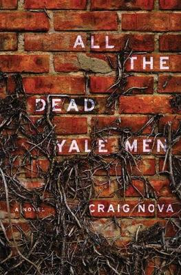 All the Dead Yale Men: A Novel (Paperback)