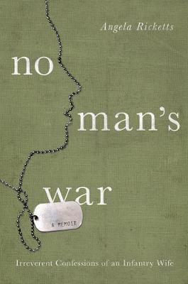 No Man's War: Irreverent Confessions of an Infantry Wife (Hardback)