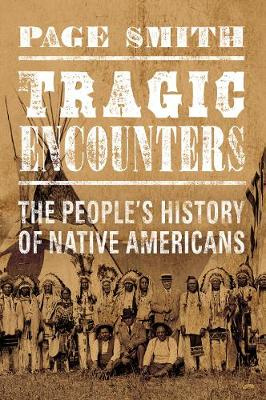 Tragic Encounters: A People's History of Native Americans (Hardback)