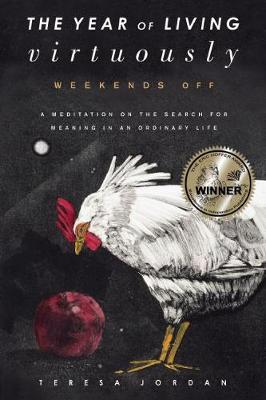The Year of Living Virtuously: Weekends Off (Paperback)