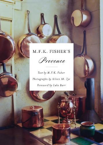 M.F.K. Fisher's Provence (Hardback)