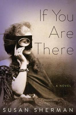 If You Are There: A Novel (Hardback)