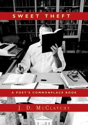 Sweet Theft: A Poet's Commonplace Book (Paperback)
