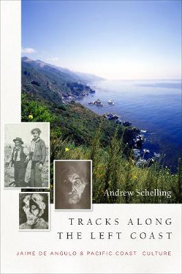 Tracks Along the Left Coast: Jaime de Angulo & Pacific Coast Culture (Hardback)