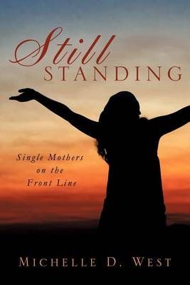 Still Standing: Single Mothers on the Front Line (Paperback)