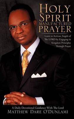 Holy Spirit Manufactured Prayer (Hardback)