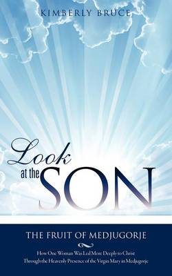 Look at the Son: The Fruit of Medjugorje (Paperback)