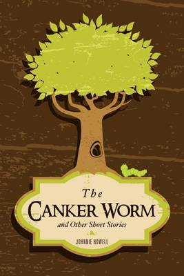 The Canker Worm and Other Short Stories (Paperback)