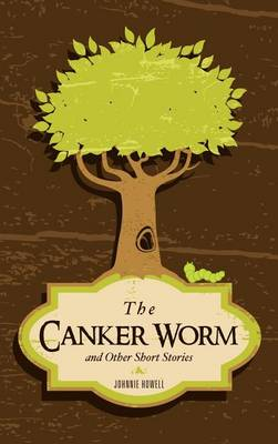The Canker Worm and Other Short Stories (Hardback)