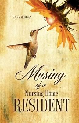 Musing of a Nursing Home Resident (Paperback)
