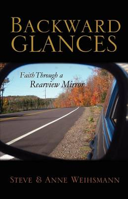 Backward Glances: Faith Through a Rear-View Mirror (Paperback)