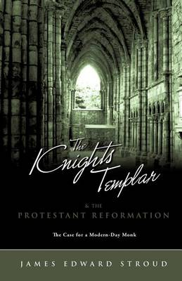 The Knights Templar & the Protestant Reformation (Paperback)