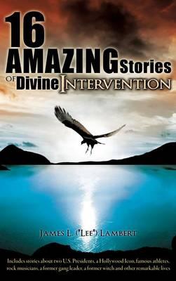 16 Amazing Stories of Divine Intervention (Hardback)