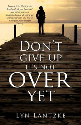 Don't Give Up It's Not Over Yet (Paperback)