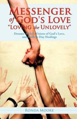 Messenger of God's Love Loving the Unlovely (Paperback)