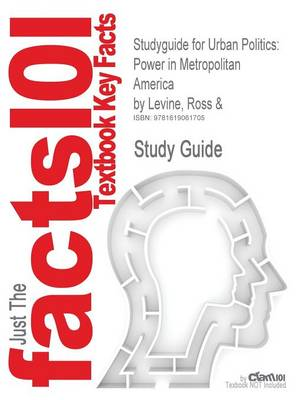 Studyguide for Urban Politics: Power in Metropolitan America by Levine, Ross &, ISBN 9780875814339 (Paperback)