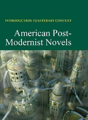 American Post-Modernist Novels - Introduction to Literary Context (Hardback)
