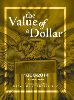 The Value of a Dollar 1860-2014, 2014 (Hardback)