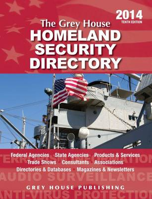 The Grey House Homeland Security Directory 2014 (Paperback)