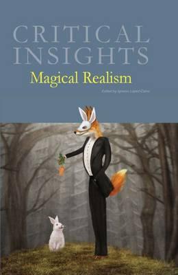Magical Realism - Critical Insights (Hardback)