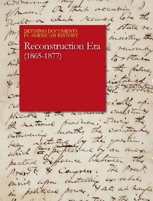 Reconstruction & the Development of the Industrial United States: (1865-1880) - Defining Documents in America History (Hardback)