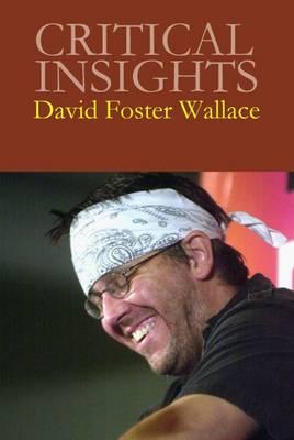 David Foster Wallace - Critical Insights (Hardback)