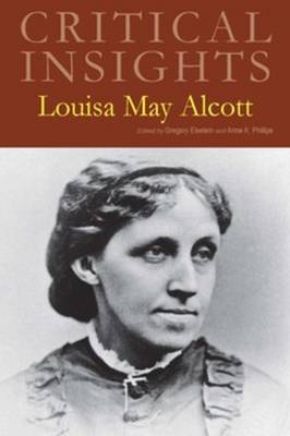 Louisa May Alcott - Critical Insights (Hardback)