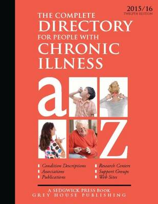 Complete Directory for People with Chronic Illness, 2015/16 (Paperback)
