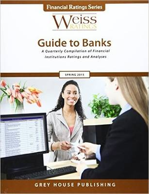 Weiss Ratings Guide to Banks. 2015 Editions (Hardback)