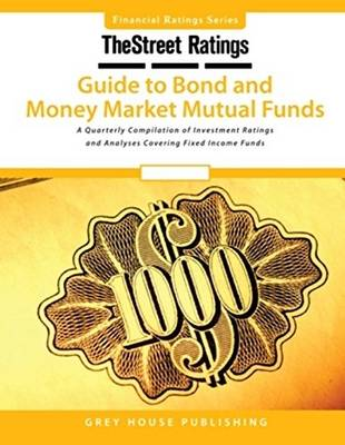 TheStreet Ratings Guide to Bond & Money Market Mutual Funds (Paperback)