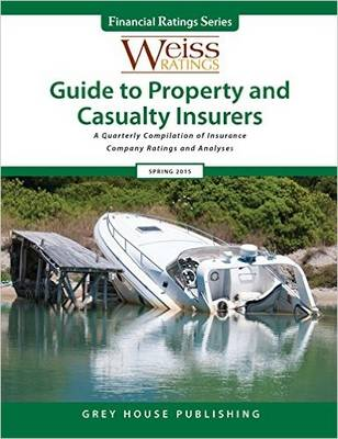 Weiss Ratings Guide to Property & Casualty Insurers. 2015 Editions (Hardback)