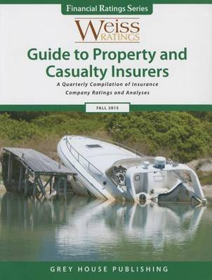 Weiss Ratings Guide to Property & Casualty Insurers, Fall 2015 (Paperback)