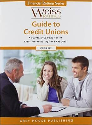 Weiss Ratings Guide to Credit Unions. 2015 Editions (Hardback)