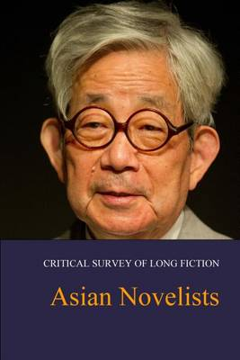 Asian Novelists - Critical Survey of Long Fiction (Hardback)