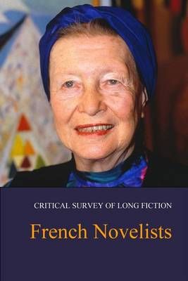 French Novelists - Critical Survey of Long Fiction (Hardback)