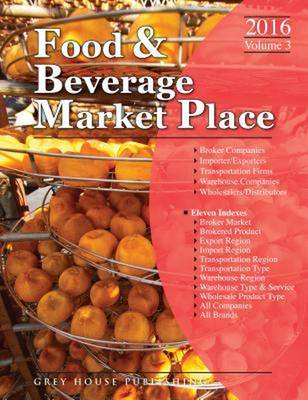 Food & Beverage Market Place: Volume 3 - Brokers/Wholesalers/Importer, 2016 (Paperback)