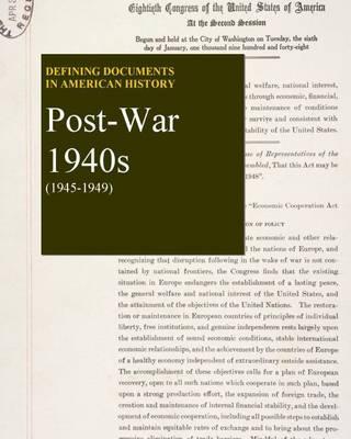 Post-War 1940s: Post-War 1940s - Defining Documents in American History (Hardback)