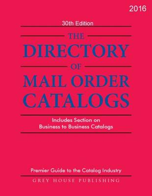 Directory of Mail Order Catalogs, 2016 (Paperback)