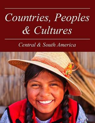 Countries, Peoples & Cultures: Volume 1: Central & South America (Hardback)