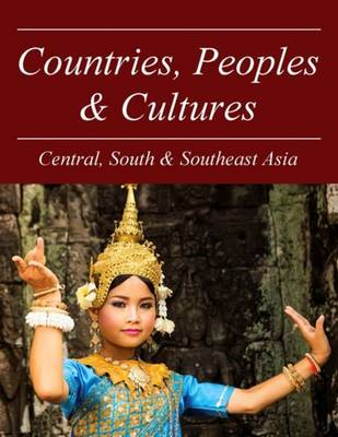 Countries, Peoples & Cultures: Central & Southeast Asia (Hardback)